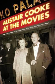 Alistair Cooke  At the Movies - Geoff Brown (Hardcover)