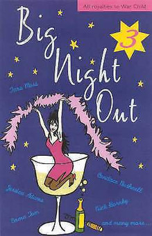 Big Night Out- Edited by Jessica Adams, Maggie Alderson, Nick Earl & Imogen Edwards-Jones
