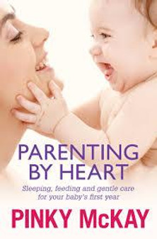 Parenting By Heart   Pinky McKay