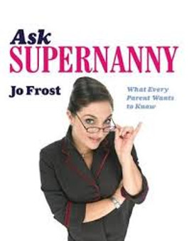 Ask Supernanny  Jo Frost