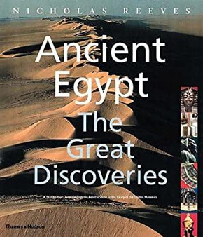 Ancient Egypt The Great Discoveries   Nicholas Reeves