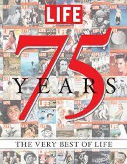 75 Years The Very Best of LIFE