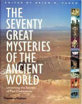 The Seventy Great Mysteries of the Ancient World Thames & Hudson