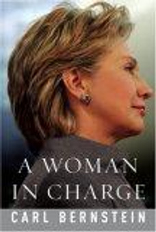 A Woman In Charge The Life of Hillary Rodham Clinton - Carl Bernstein