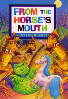 From the Horse's Mouth - Kathy Mackel