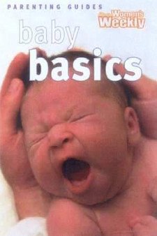 Baby Basics  Parenting Guides  Women's Weekly