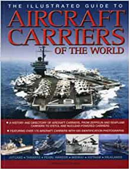 The Illustrated Guide To Aircraft Carriers of The World   Bernard Ireland