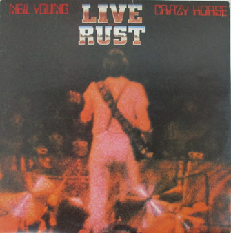 Live RUST -  Neil Young Crazy Horse