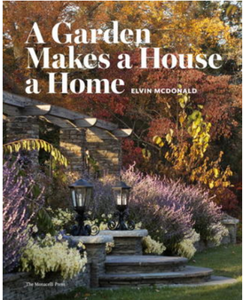 A Garden Makes a House a Home - Elvin McDonald