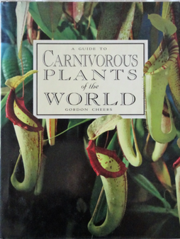 A Guide to The Carnivorous Plants of the World - Gordon Cheers