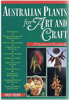 Australian Plants for Art and Craft - Gwen Elliot