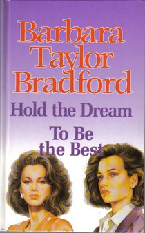 Hold the Dream , To Be Best  - Barbara Taylor Bradford (Hard Cover)