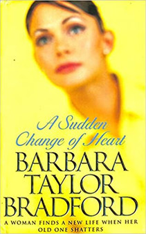 A Sudden Change Of Heart  - Barbara Taylor Bradford  (Hard Cover)