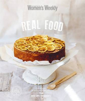 Real Food by The Australian Women's Weekly