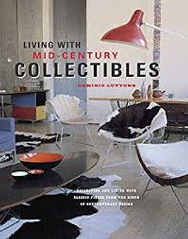 Living with Mid-Century Collectibles  Dominic Lutyens