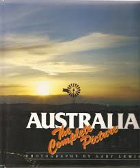 Australia The Complete Picture  Gary Lewis