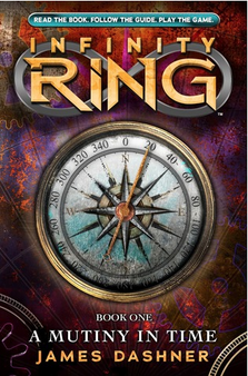 Infinity Ring: Book One A Mutiny in Time - James Dashner