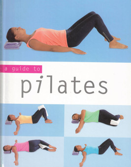 A Guide to Pilates - Louise Thorley (Hardcover)