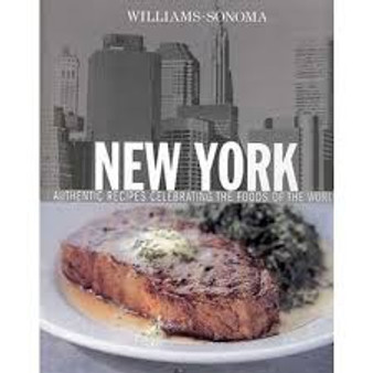 New York  Authentic Recipes Celebrating the Foods of the World  Williams-Sonoma