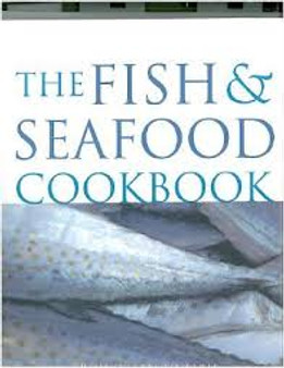 The Fish & Seafood Cookbook