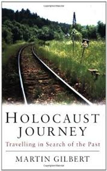 Holocaust Journey  Martin Gilbert