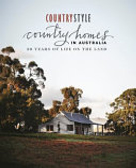 Country Homes in Australia: 30 Years of Life on the Land -(Hard Cover)