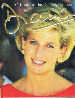 A Tribute To The People's Princess Diana (Hard Cover)