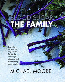 Blood Sugar: The family  Michael Moore  (Hard Cover)