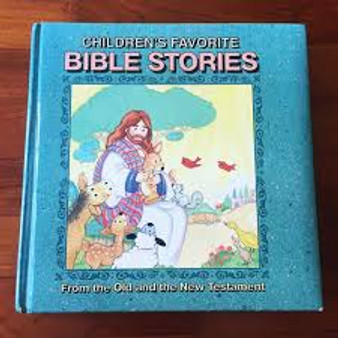 Children's Favorite Bible Stories  From the Old and the New Testament