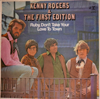 Ruby, Don't Take Your Love To Town - Kenny Rogers and The First Edition