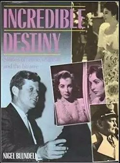 Incredible Destiny: Stories of Crime, Scandal and the Bizarre - Nigel Blundell