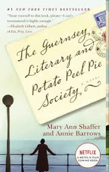 The Guernsey Literary and Potato Peel Pie Society  Mary Ann Shaffer and Annie Barrows