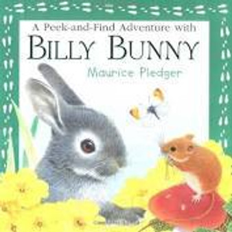 A Peek-and-Find Adventure with Billy Bunny  Maurice Pledger