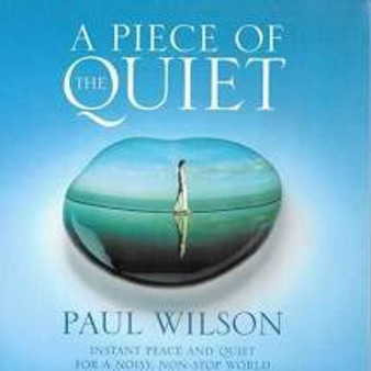 A Piece of the Quiet  Paul Wilson