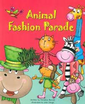 Animal Fashion Parade  Christine Barrett  Illustrated by Julie Clough