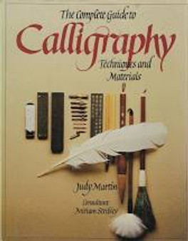 The Complete Guide to Calligraphy  Judy Martin