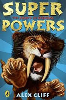Super Powers: The Jaws of Doom - Alex Cliff