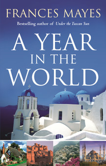 A Year in the World  Frances Mayes