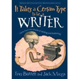 It Takes a Certain Type To Be A Writer  Erin Barrett and Jack Mingo