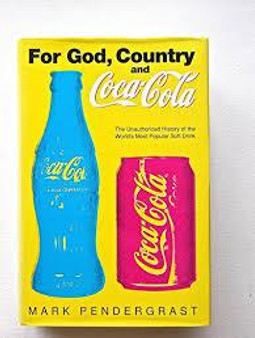 For God, Country and Coca Cola - Mark Pendergrast