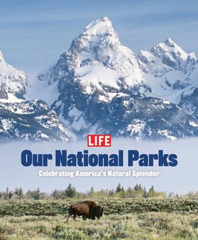 LIFE: Our National Parks