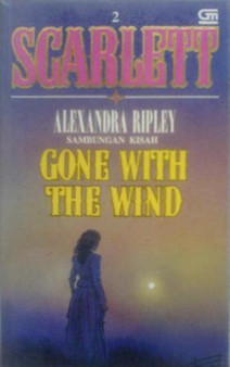 Scarlett  The Sequel to Margaret Mitchell's Gone With The Wind Alexandra Ripley