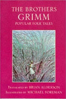 The Brothers Grimm: Popular Folk Tales - Brian Alderson