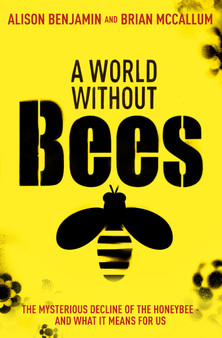 A World Without Bees - Alison Benjamin and Brian McCallum