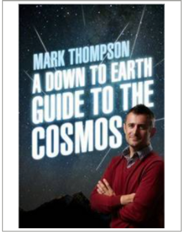 A Down to Earth Guide to the Cosmos - Mark Thompson