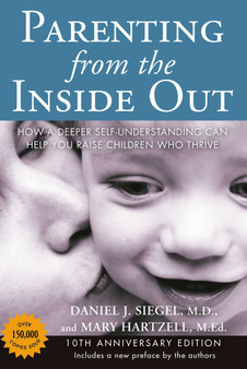 Parenting from the Inside Out - Siegel & Hartzell