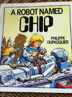 A Robot Named Chip- Philippe Dupasquier