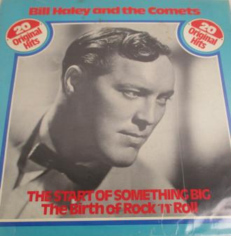 The Start Of Something Big: The Birth Of Rock 'N' Roll - Bill Haley And The Comets*