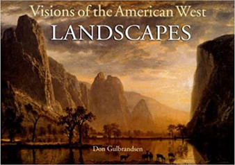 Visions of the American West: Landscapes - Gulbrandsen