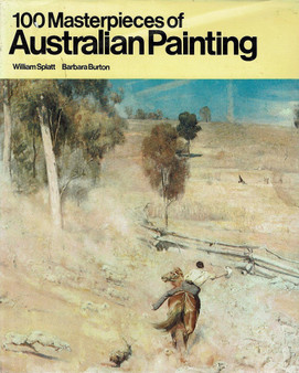 100 Masterpieces of Australian Painting - Splatt and Burton